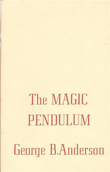 The Magic Pendulum by George B. Anderson