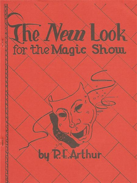 The New Look for the Magic Show by R.E. Arthur - Book