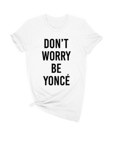 Be Yonce T-shirt