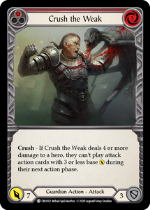 Crush the Weak (Red) | Common [Rainbow Foil] - 1st Edition