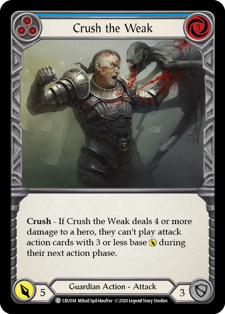 Crush the Weak (Blue) | Common [Rainbow Foil] - 1st Edition