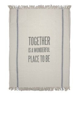 Throw Blanket - together is a wonderful place to be