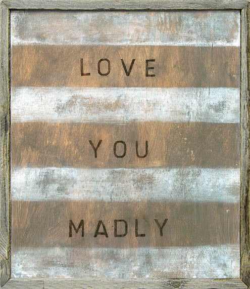 Love You Madly Art Print - Framed