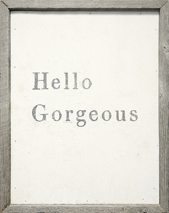 Hello Gorgeous Art Print - Framed