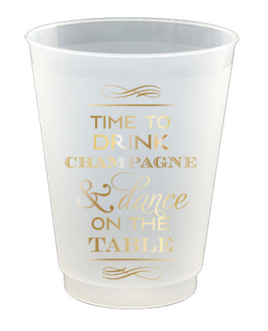 Drink Champagne & Dance On The Table Frost Flex Cups - 8pk