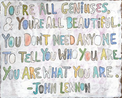 You're All Geniuses John Lennon Art