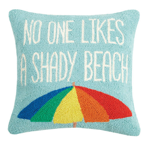 Nobody Likes a Shady Beach Hook Pillow