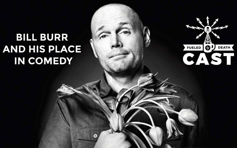 Comedian Bill Burr talks about his place in comedy – Death Wish