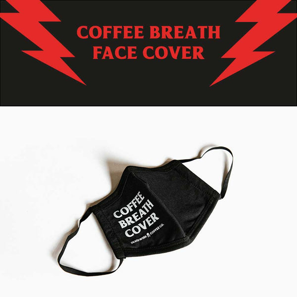 "Death Wish face mask: ""Coffee Breath Face Coverer"""