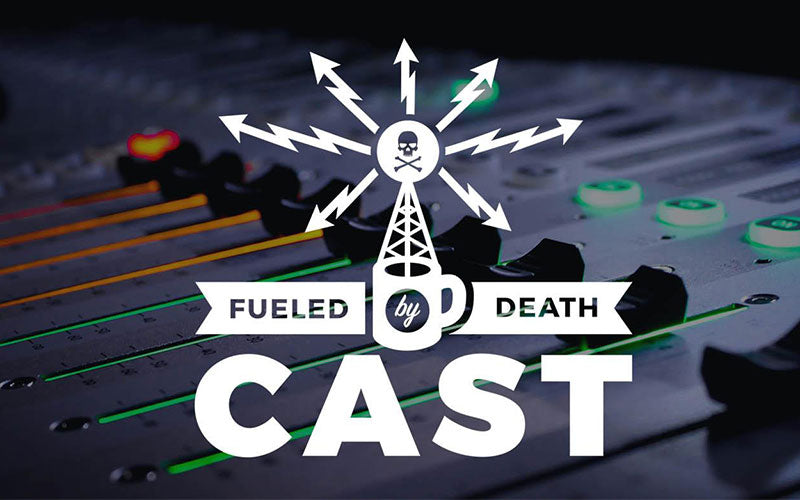 Fueled By Death Cast: The story behind our podcast