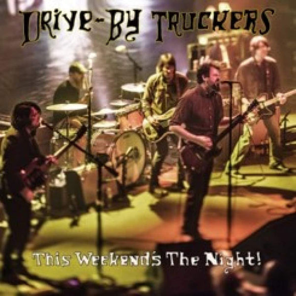 DRIVE-BY TRUCKERS This Weekend's The Night 2LP SET + download