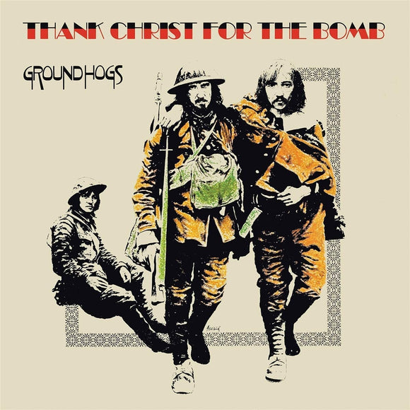 GROUNDHOGS Thank Christ For The Bomb (50th Anniversary) LP