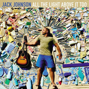 JACK JOHNSON All The Light Above It Too LP