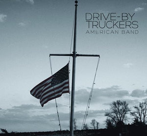 "DRIVE-BY TRUCKERS American Band LP + 7"" & Download"