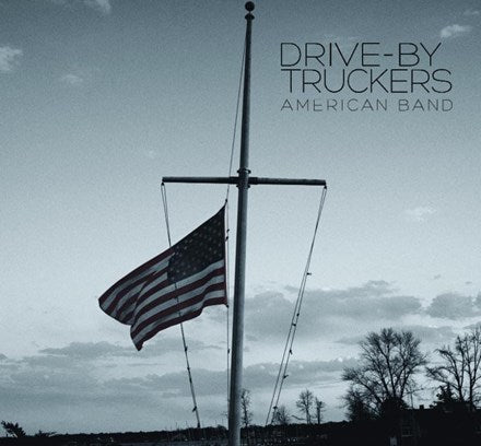 DRIVE-BY TRUCKERS American Band LP + 7