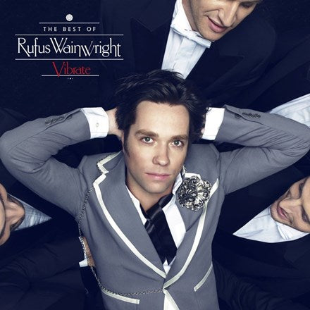 RUFUS WAINWRIGHT  Vibrate - The Best Of 2LP SET