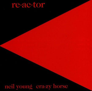 NEIL YOUNG & CRAZY HORSE Re-ac-tor LP