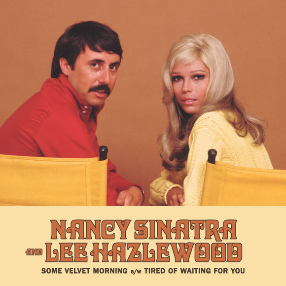 NANCY SINATRA & LEE HAZLEWOOD Some Velvet Morning b/w TIred Of Waiting For You 7