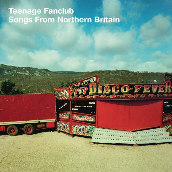 TEENAGE FANCLUB	Songs From Northern Britain (Remastered) LP + 7