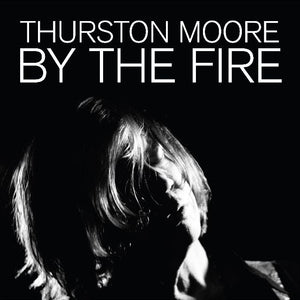 THURSTON MOORE By The Fire LP Orange Vinyl