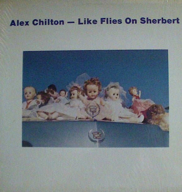 ALEX CHILTON Like Flies On Sherbert LP