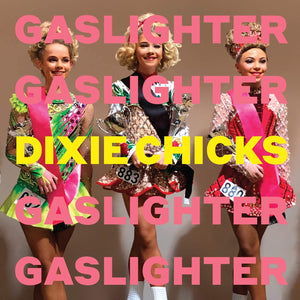 DIXIE CHCKS Gaslighter CD
