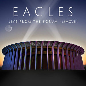EAGLES Live From The Forum MMXV111 (2018)  4LP SET