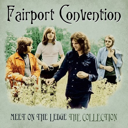 FAIRPORT CONVENTION Meet On The Ledge: The Collection LP