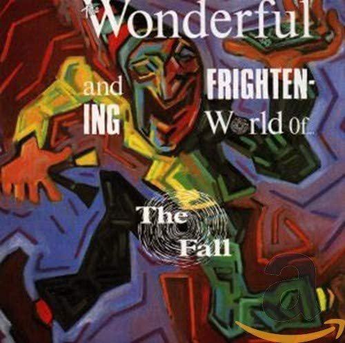 FALL The Wonderful And Frightening World Of The Fall LP