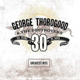GEORGE THOROGOOD & THE DESTROYERS Greatest Hits - 30 Years of Rock 2LP set