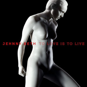 JEHNNY BETH (SAVAGES) To Love Is To Live CD