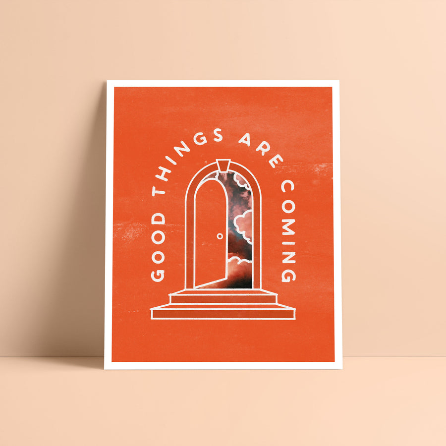 Good Things Are Coming Print