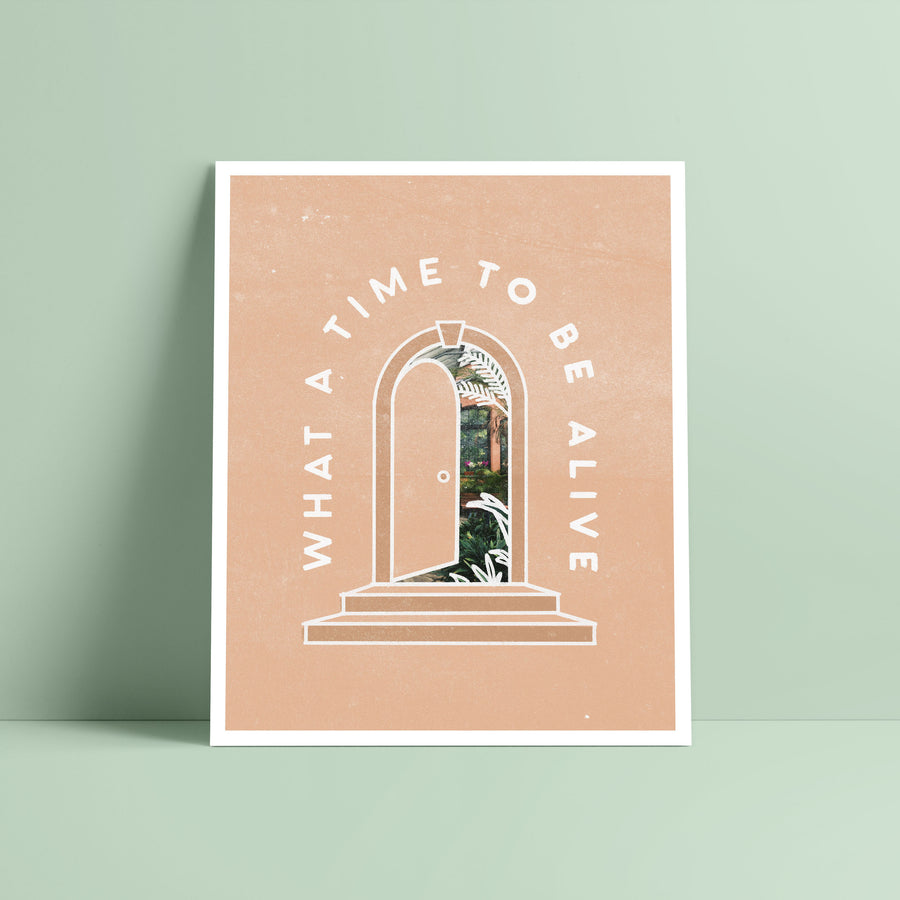 What a Time to Be Alive Print