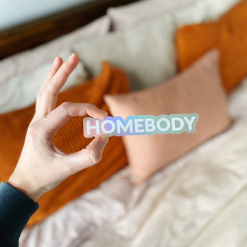 Homebody Sticker