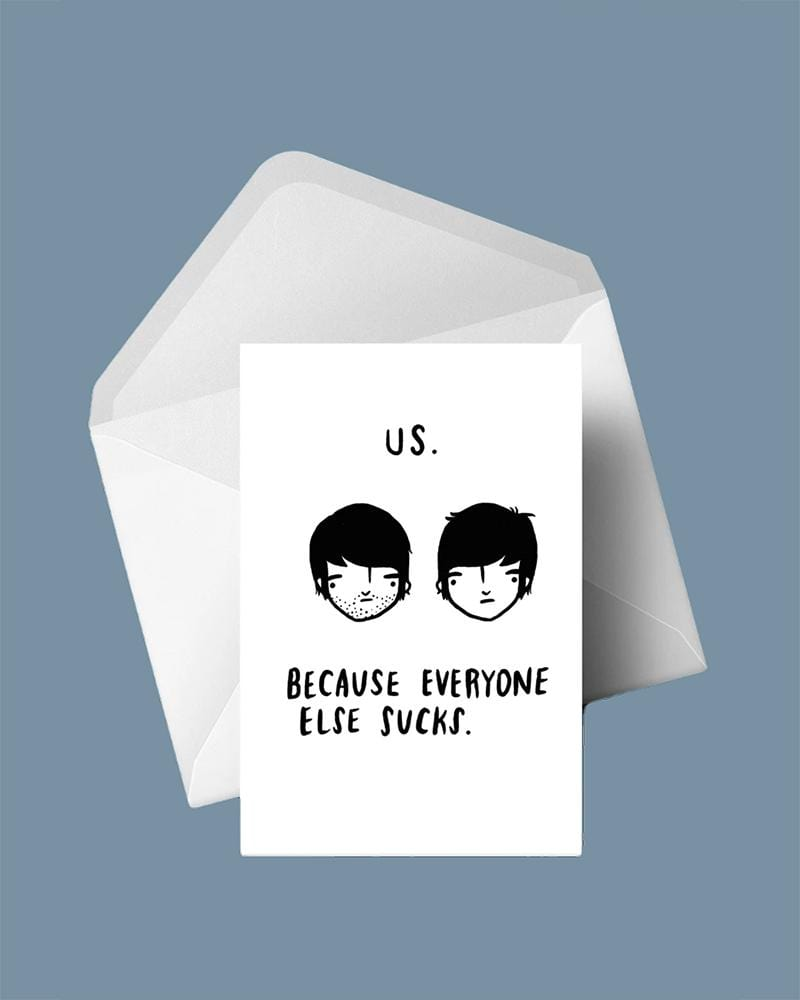 Stay Home Club Greeting Cards Us, Because Everyone Else Sucks.