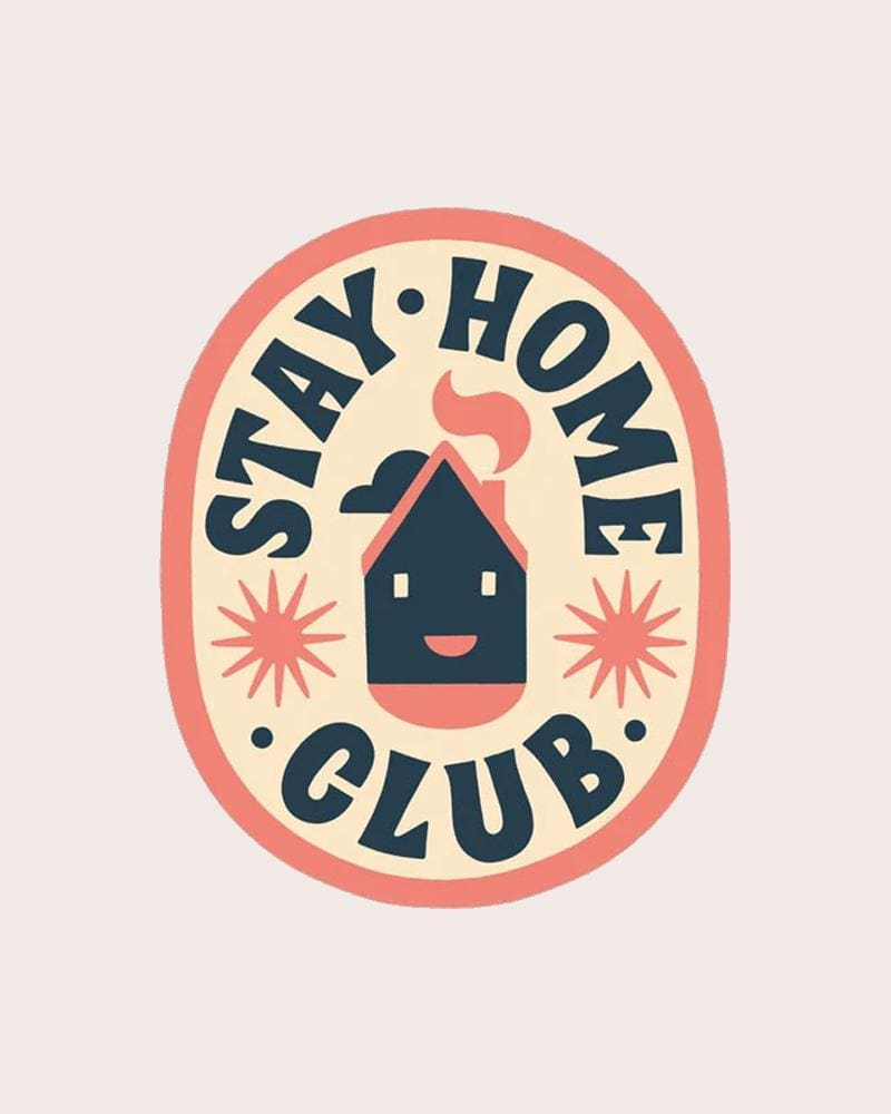 Stay Home Club House Vinyl Sticker