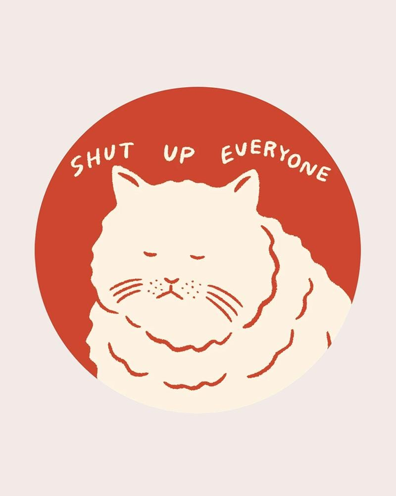 Stay Home Club Shut Up Everyone Vinyl Sticker