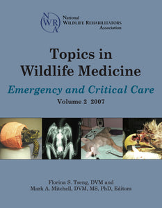 Topics in Wildlife Medicine Volume 2: Emergency and Critical Care