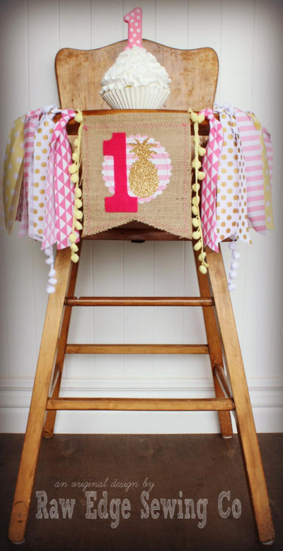 Pineapple Highchair Banner 1st Birthday Party Decoration - Raw Edge Sewing Co