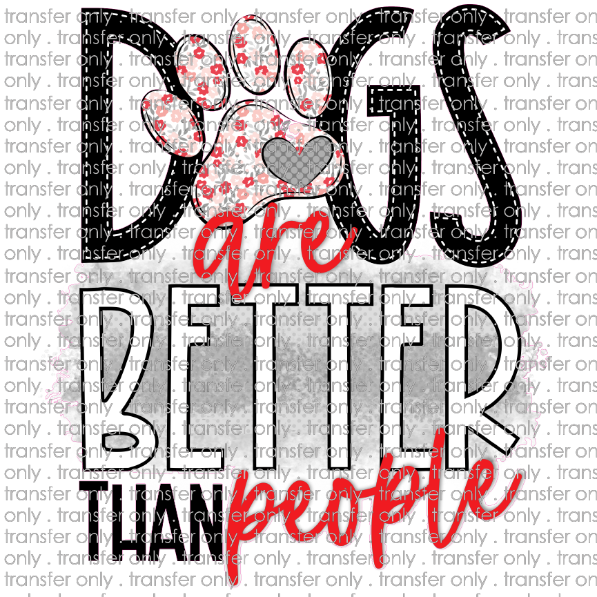 ANM 48 Dogs are better than people pink red flower paw