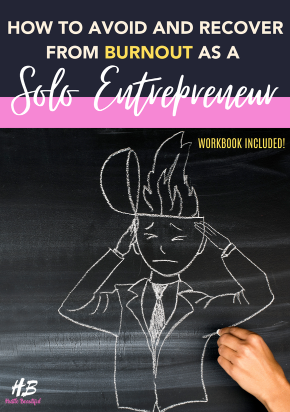 How to Avoid & Recover from Burnout As A Solo Entrepreneur eBook & Workbook