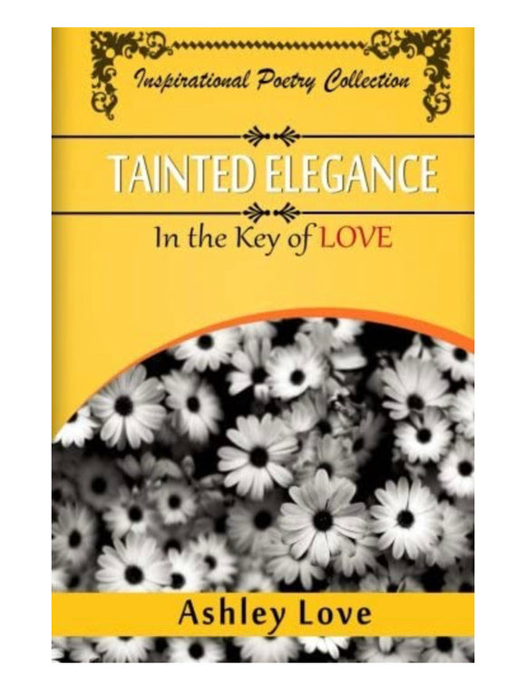 Tainted Elegance: In The Key of Love
