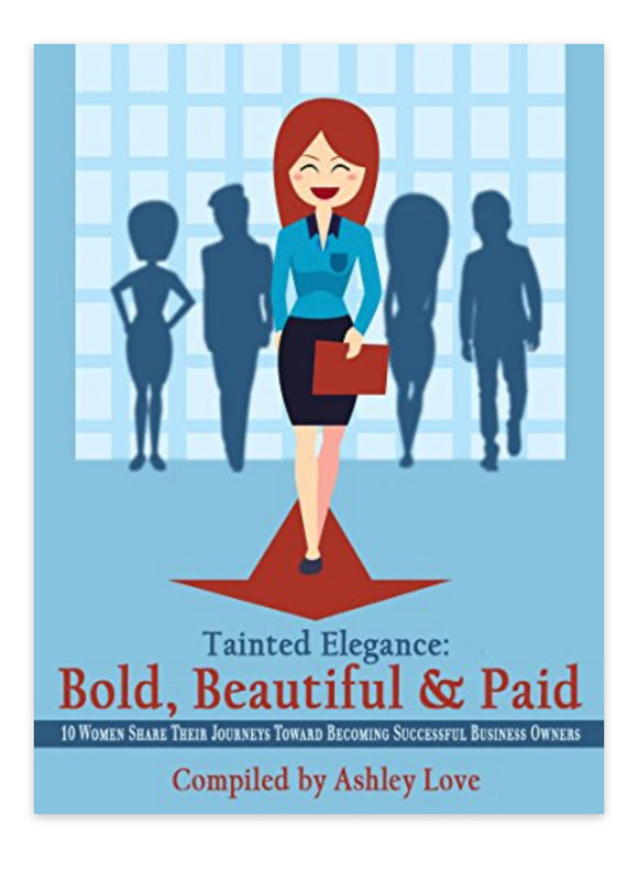 Tainted Elegance: Bold, Beautiful & Paid