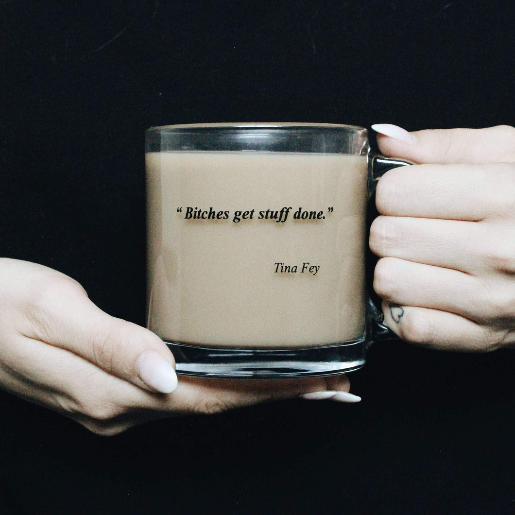Bitches Get Stuff Done | Glass Mug