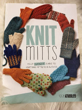 Load image into Gallery viewer, Knit Mitts: Your Hand-y guide to knitting mittens & gloves