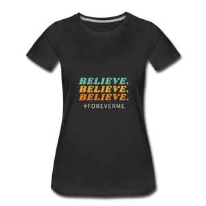 Women's T-Shirt- #ForeverMe Believe - black