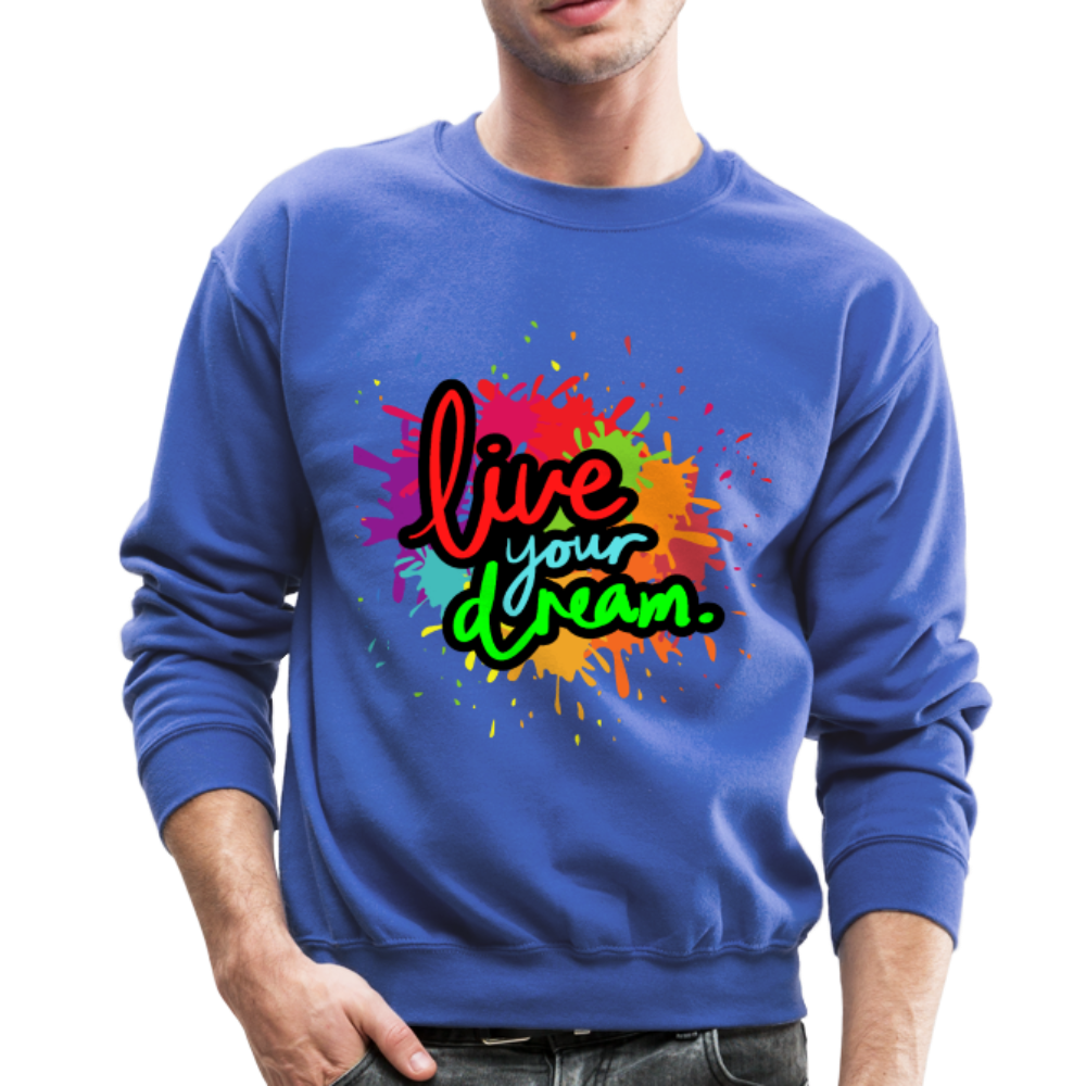 Men's Sweatshirt- Live Your Dream - royal blue
