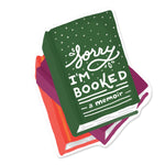 Sorry I'm Booked Sticker