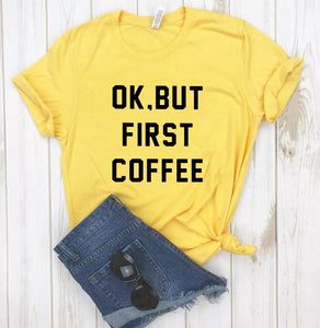 Camiseta estampada T-shirt Ok, But first coffee
