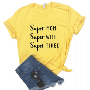 Camisa estampada tipo T-shirt Super mom, Super Wife, Super tired